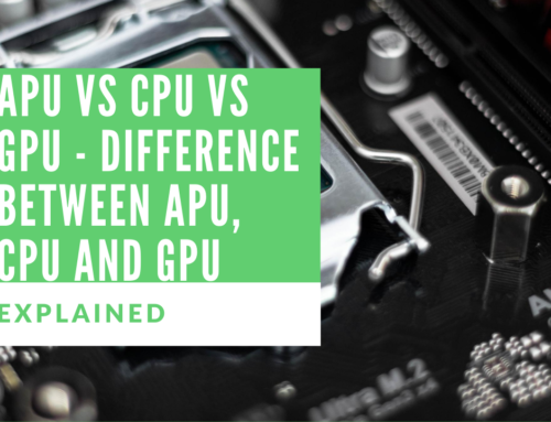 APU Vs CPU Vs GPU – Difference Between APU, CPU and GPU