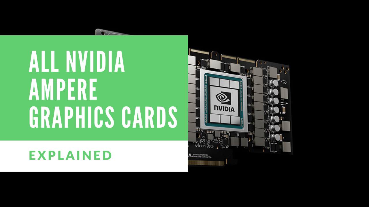 All Nvidia Ampere Graphics Cards available