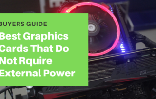 Best Graphics Cards That Do Not Require External Power