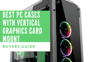 Best PC Cases With Vertical Graphics Card Mount 2