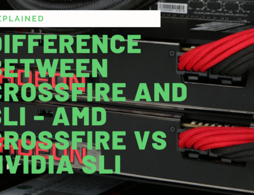 Difference Between Crossfire and SLI – AMD CrossFire Vs Nvidia SLI