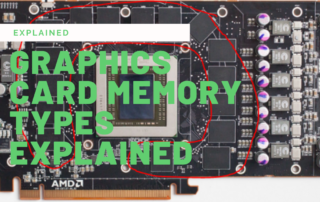 Graphics Card Memory Types Explained