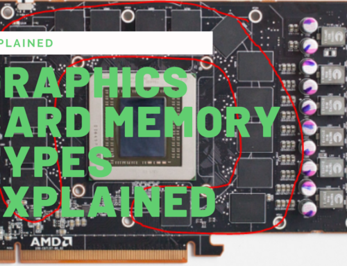 Graphics Card Memory Types Explained GDDR5 Vs GDDR6 Vs GDDR5x Vs HBM Vs HBM2 Vs DDR3