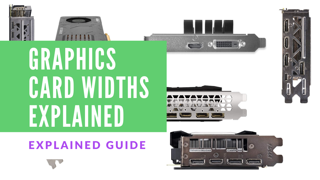 Graphics Card Widths Explained