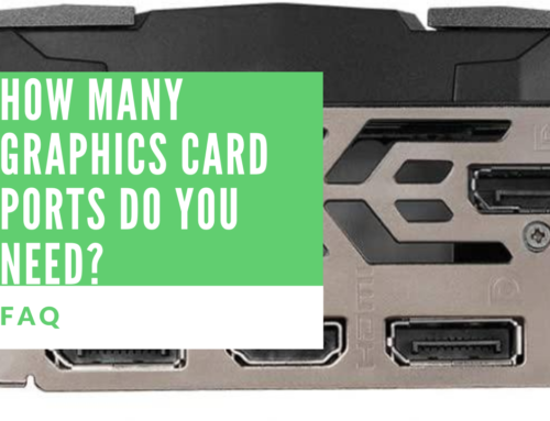 How Many Graphics Card Ports Do You Need?