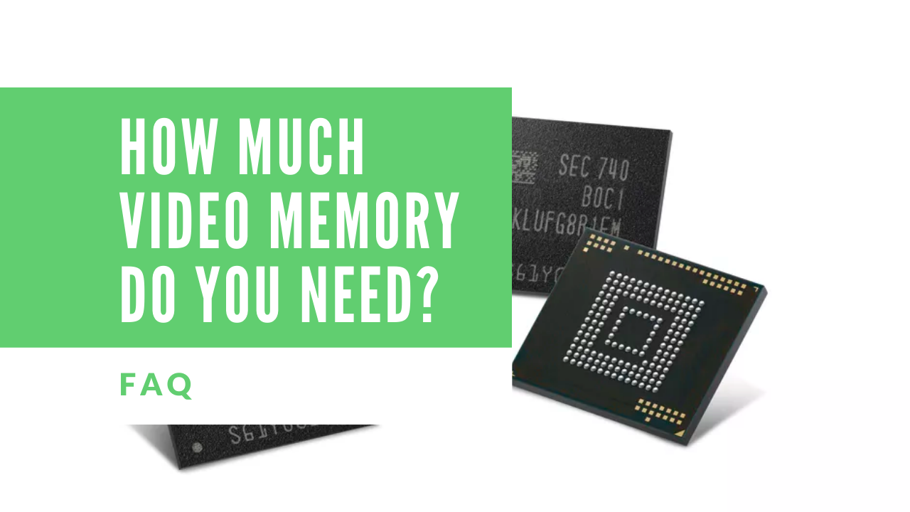 How Much Video Memory Do You Need?