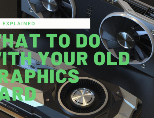 What to do with your old Graphics Card